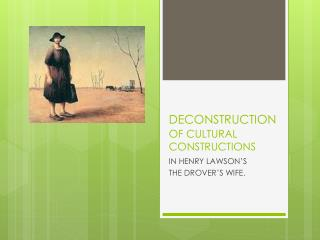 DECONSTRUCTION OF CULTURAL CONSTRUCTIONS