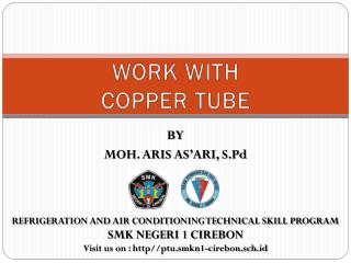 WORK WITH  COPPER TUBE