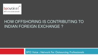 How Offshoring Is Contributing To Indian Foreign Exchange?