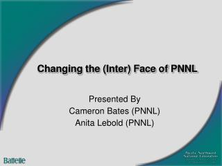 Changing the Inter Face of PNNL