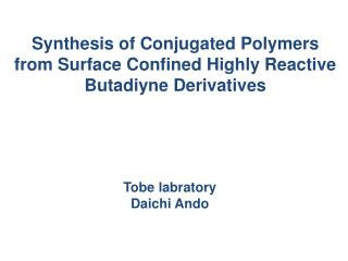 Synthesis  of  Conjugated  P olymers from Surface Confined Highly Reactive  Butadiyne  Derivatives