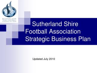 Sutherland Shire                  Football Association Strategic Business Plan