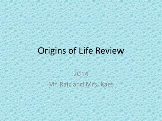 Origins of Life Review