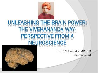 UNLEASHING THE BRAIN POWER: THE VIVEKANANDA WAY- perspective from a Neuroscience