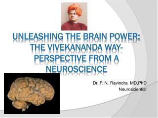 UNLEASHING THE BRAIN POWER: THE VIVEKANANDA WAY- perspective from a Neuroscience
