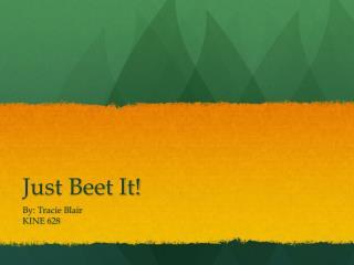 Just Beet It!