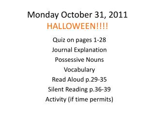 Monday October 31, 2011 HALLOWEEN!!!!