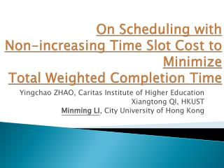 On Scheduling with  Non -increasing Time Slot Cost to Minimize  Total  Weighted Completion Time