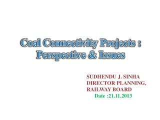 Coal Connectivity Projects :  Perspective & Issues