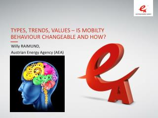 Types, Trends, Values – Is  mobilty behaviour  changeable and how?