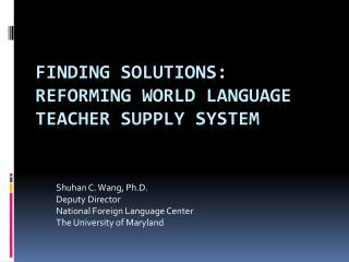 Finding Solutions:  Reforming World Language Teacher Supply System