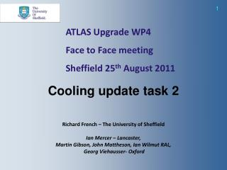 ATLAS Upgrade WP4  Face to Face meeting Sheffield 25 th  August 2011