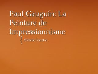 Paul Gauguin: La Peinture de Impressionnisme