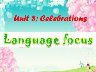 Unit 8: Celebrations