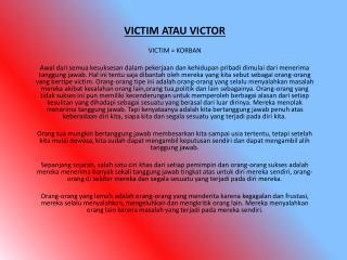 VICTIM ATAU VICTOR VICTIM = KORBAN