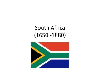 South Africa  (1650 -1880)