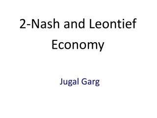 2-Nash and Leontief Economy