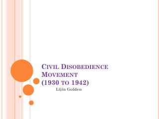 Civil Disobedience Movement (1930 to 1942 )