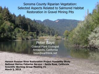 Peter Baye Coastal Plant Ecologist Annapolis, California  baye@earthlink.net