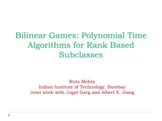 Bilinear Games: Polynomial Time Algorithms for Rank Based Subclasses