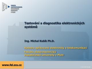 Testování a diagnostika elektronických systémů