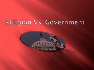 Religion Vs. Government