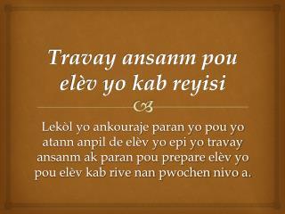 Travay ansanm pou elèv yo kab reyisi
