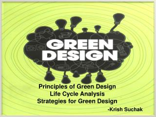 Principles of Green Design Life Cycle Analysis Strategies for Green Design