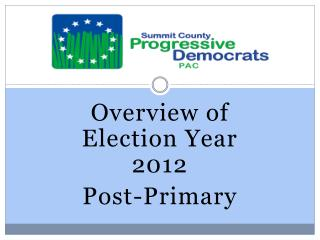 Overview of Election Year 2012 Post-Primary