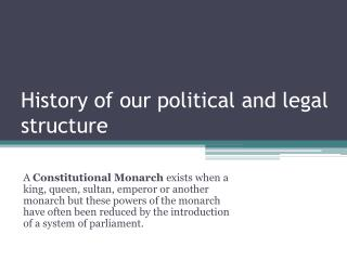 History of our political and legal structure