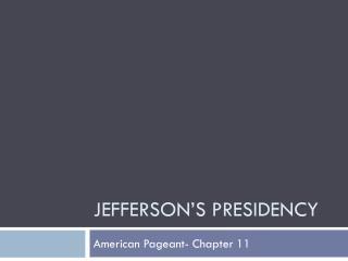 Jefferson�s Presidency