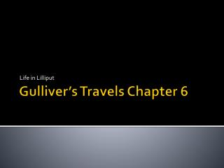 Gulliver�s Travels Chapter 6