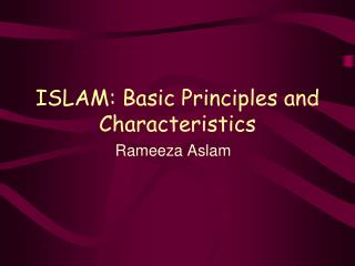 ISLAM: Basic Principles and Characteristics