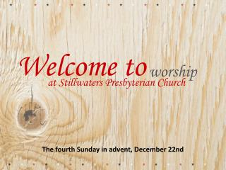 The fourth Sunday in advent, December 22nd