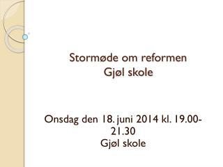 Stormøde om reformen Gjøl skole
