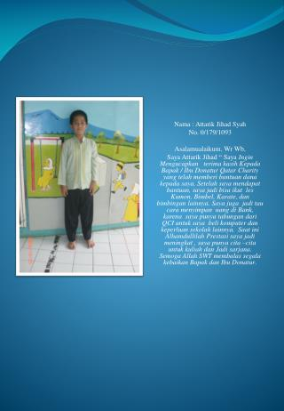 Nama  :  Attarik  Jihad  Syah No. 0/179/1093 Asalamualaikum .  Wr Wb ,