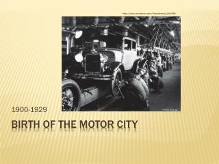 Birth of the motor city