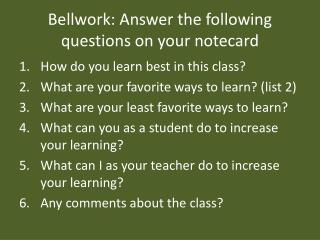 Bellwork : Answer the following questions on your notecard