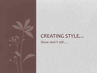 Creating Style…