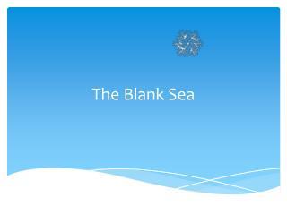 The Blank Sea