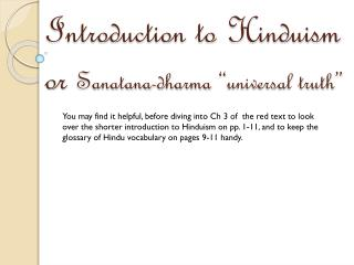 "Introduction to Hinduism or  Sanatana -dharma ""universal truth"""