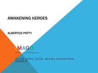AWAKENING HEROES Albertus Patty