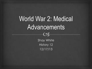 World War 2: Medical Advancements