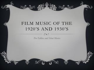 Film music of the 1920�s and 1930�s