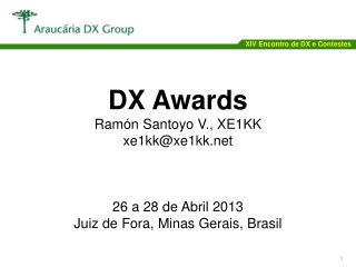 DX Awards Ram�n Santoyo V., XE1KK xe1kk@xe1kk.net