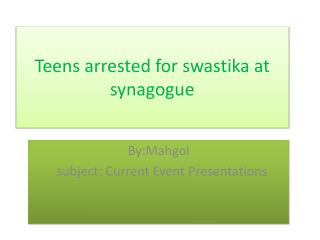 Teens arrested for swastika at synagogue
