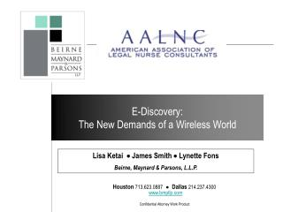 E-Discovery: The New Demands of a Wireless World