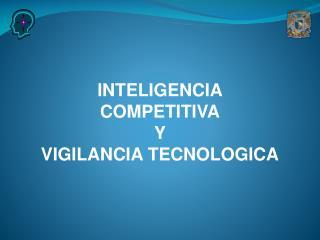 INTELIGENCIA COMPETITIVA Y VIGILANCIA TECNOLOGICA
