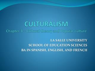 CULTURALISM Chapter 3 – Cultural theory and Popular culture