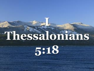 I Thessalonians 5:18